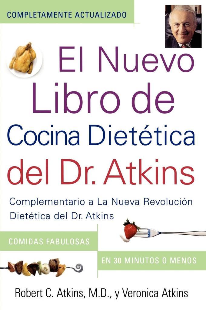 El Nuevo Libro de Cocina Dietetica del Dr. Atkins (Dr. Atkins' Quick & Easy New als Taschenbuch