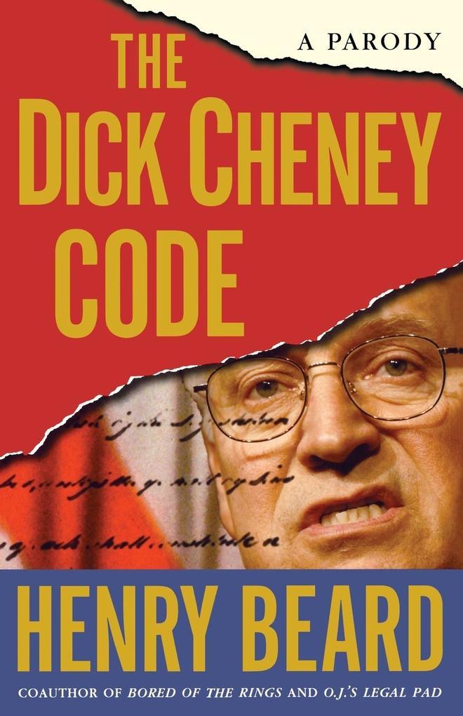 The Dick Cheney Code: A Parody als Taschenbuch