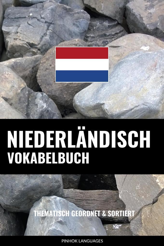 Niederländisch Vokabelbuch: Thematisch Gruppiert & Sortiert als eBook