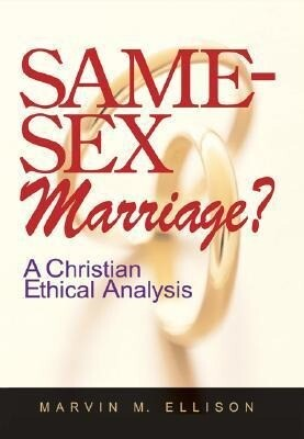 Same-Sex Marriage?: A Christian Ethical Analysis als Taschenbuch