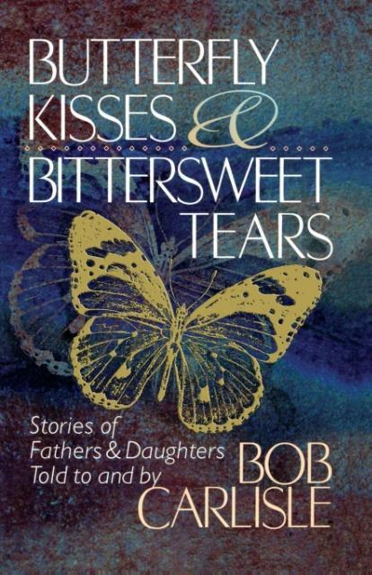 Butterfly Kisses and Bittersweet Tears als Taschenbuch