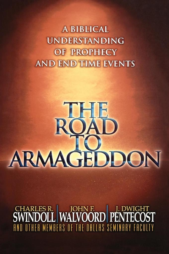 The Road to Armageddon: A Biblical Understanding of Prophecy and End-Time Events als Taschenbuch