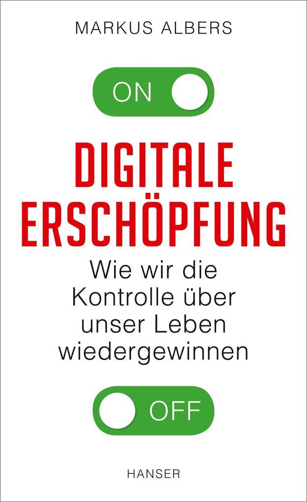 Digitale Erschöpfung als Buch von Markus Albers