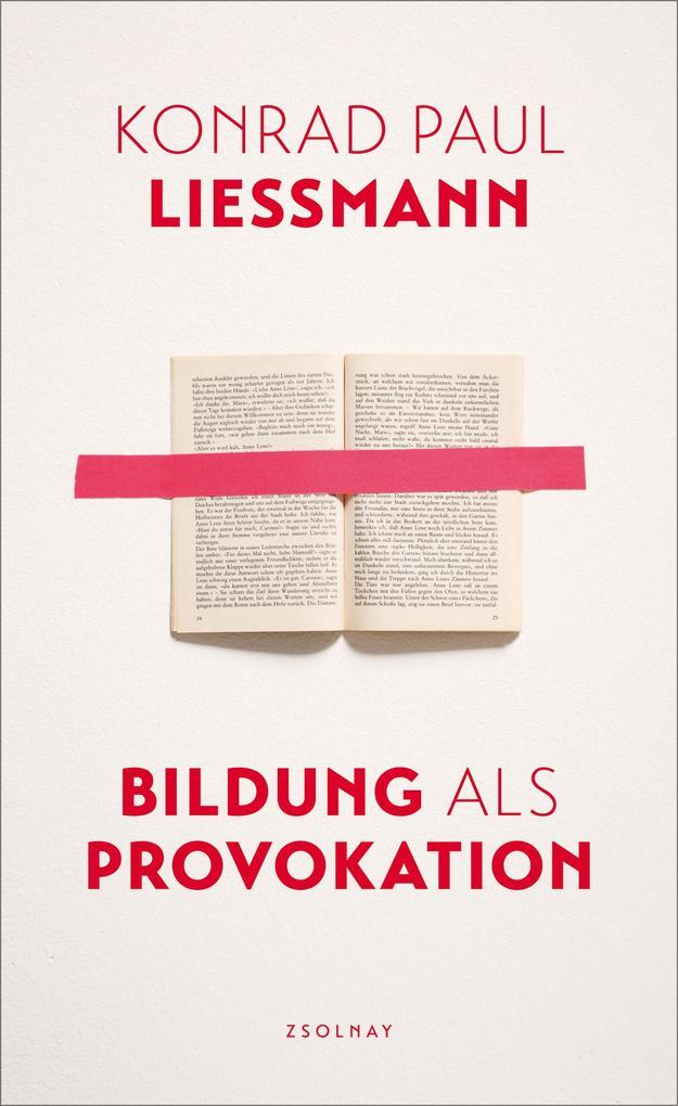 Bildung als Provokation als Buch von Konrad Paul Liessmann