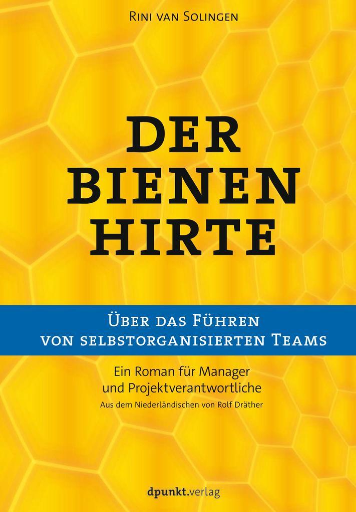 Der Bienenhirte - über das Führen von selbstorganisierten Teams als Buch