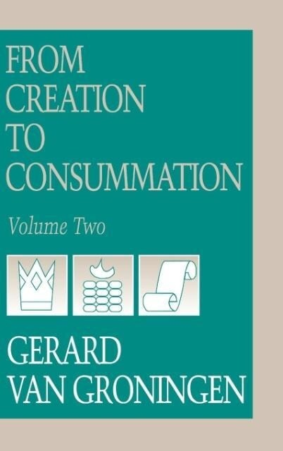 From Creation to Consumation, Volume II als Buch