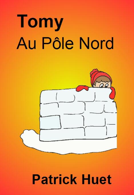 Tomy Au Pôle Nord als eBook von Patrick Huet