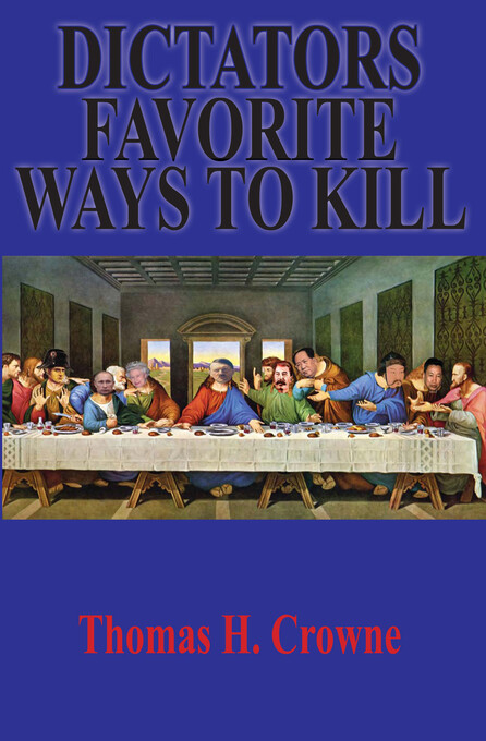 Dictators Favorite Ways to Kill als eBook von T...