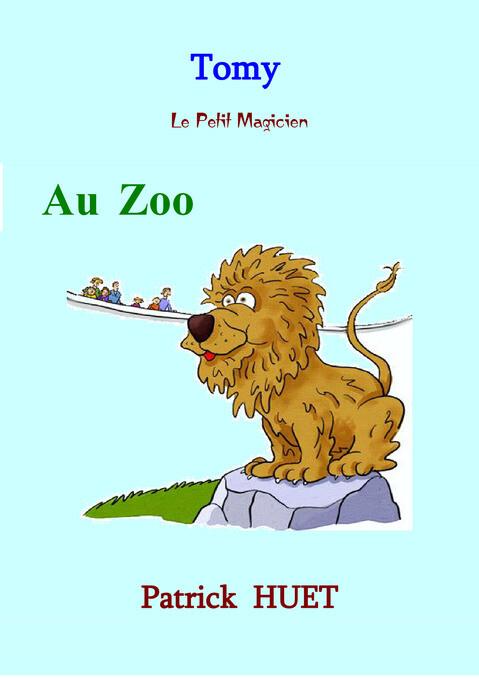 Tomy Le Petit Magicien Au Zoo als eBook von Patrick Huet