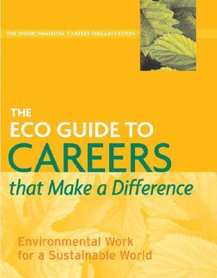 The Eco Guide to Careers That Make a Difference: Environmental Work for a Sustainable World als Taschenbuch