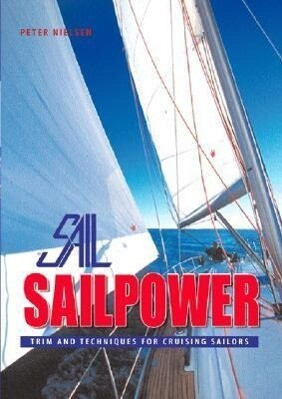 Sailpower: Trim and Techniques for Cruising Sailors als Buch