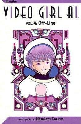 Video Girl Ai, Vol. 4: Off-Line als Taschenbuch
