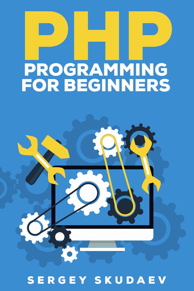 PHP Programming for Beginners als eBook von Ser...