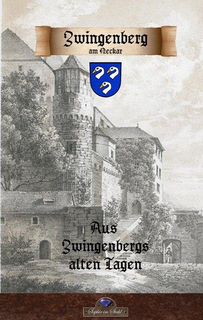 Aus Zwingenbergs alten Tagen als Buch