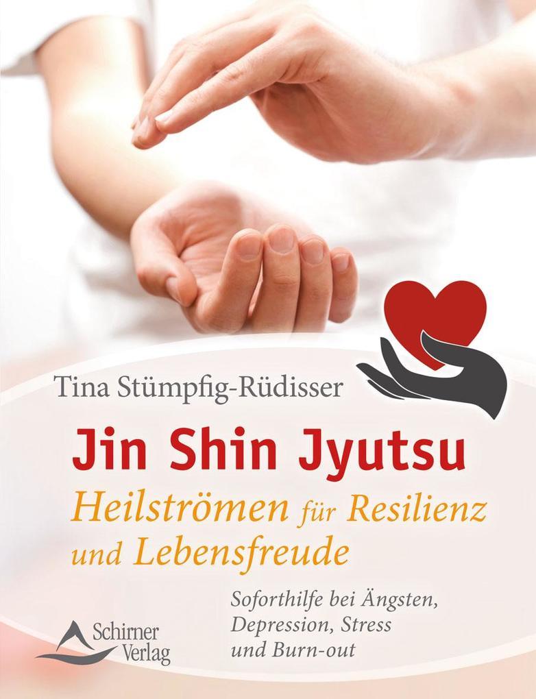 Jin Shin Jyutsu - Heilströmen für Resilienz und Lebensfreude als Buch