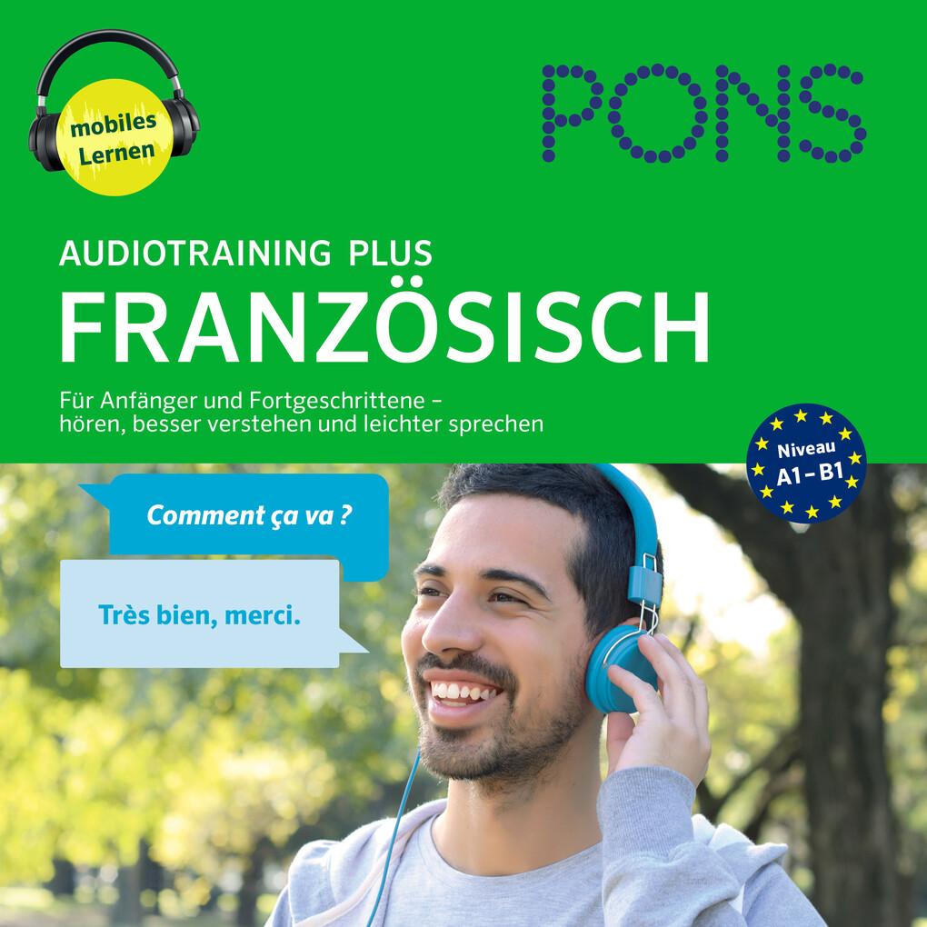 PONS Audiotraining Plus FRANZÖSISCH. Für Anfänger und Fortgeschrittene als Hörbuch Download