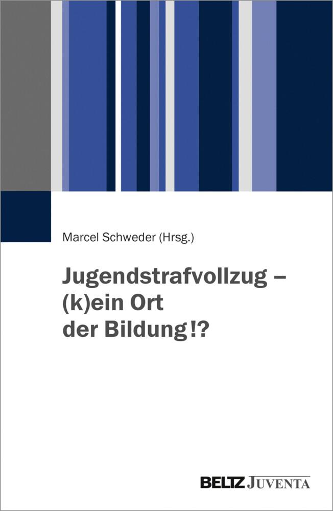 Jugendstrafvollzug - (k)ein Ort der Bildung!? als Buch