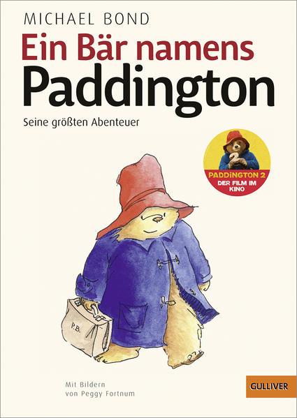Ein Bär namens Paddington. Seine größten Abenteuer als Buch von Michael Bond