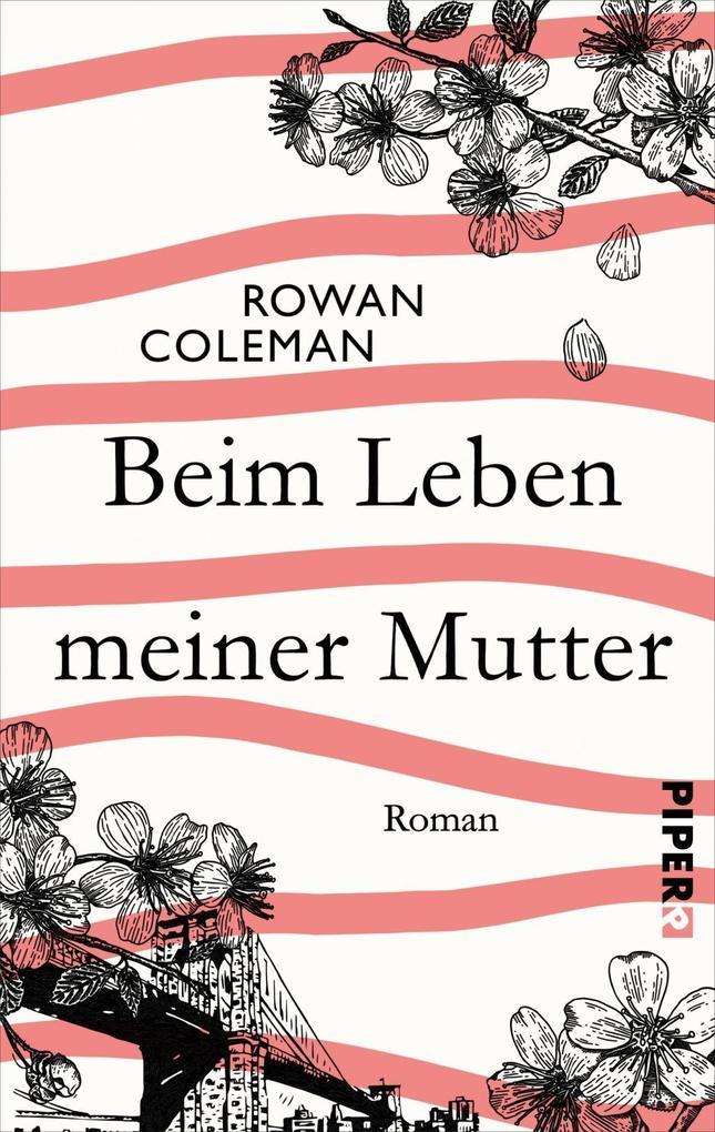 Beim Leben meiner Mutter als Buch von Rowan Coleman