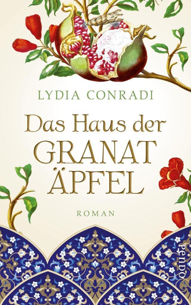 Das Haus der Granatäpfel als Buch von Lydia Conradi