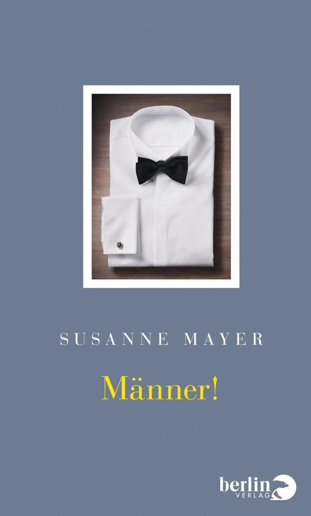 Männer! als Buch von Susanne Mayer