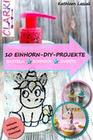 10 EINHORN-DIY-PROJEKTE