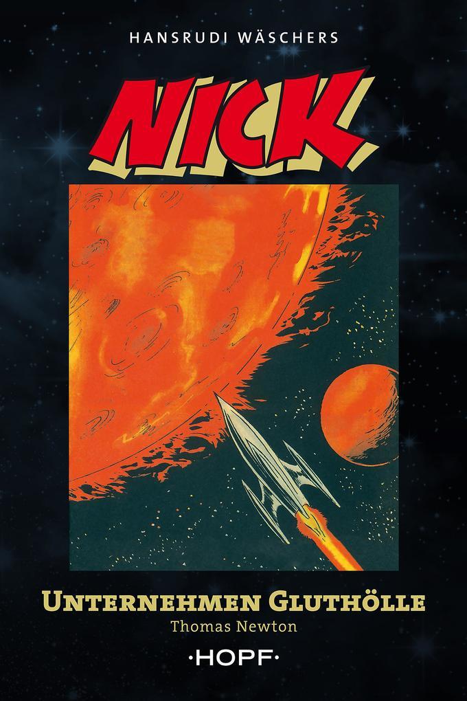 Nick 1 (zweite Serie): Unternehmen Gluthölle als eBook