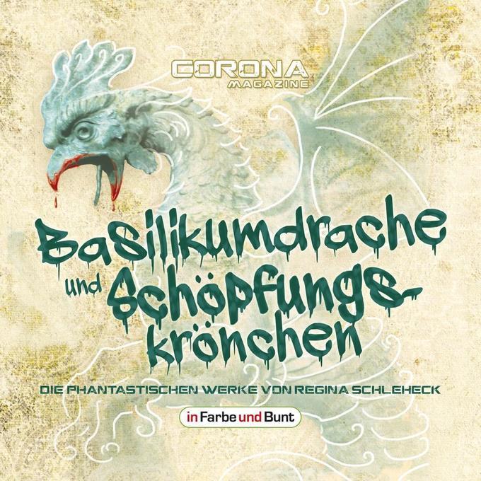 Basilikumdrache und Schöpfungskrönchen - Die phantastischen Werke von Regina Schleheck als Hörbuch