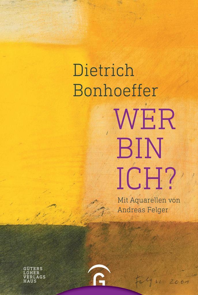 Dietrich Bonhoeffer. Wer bin ich? als eBook epub