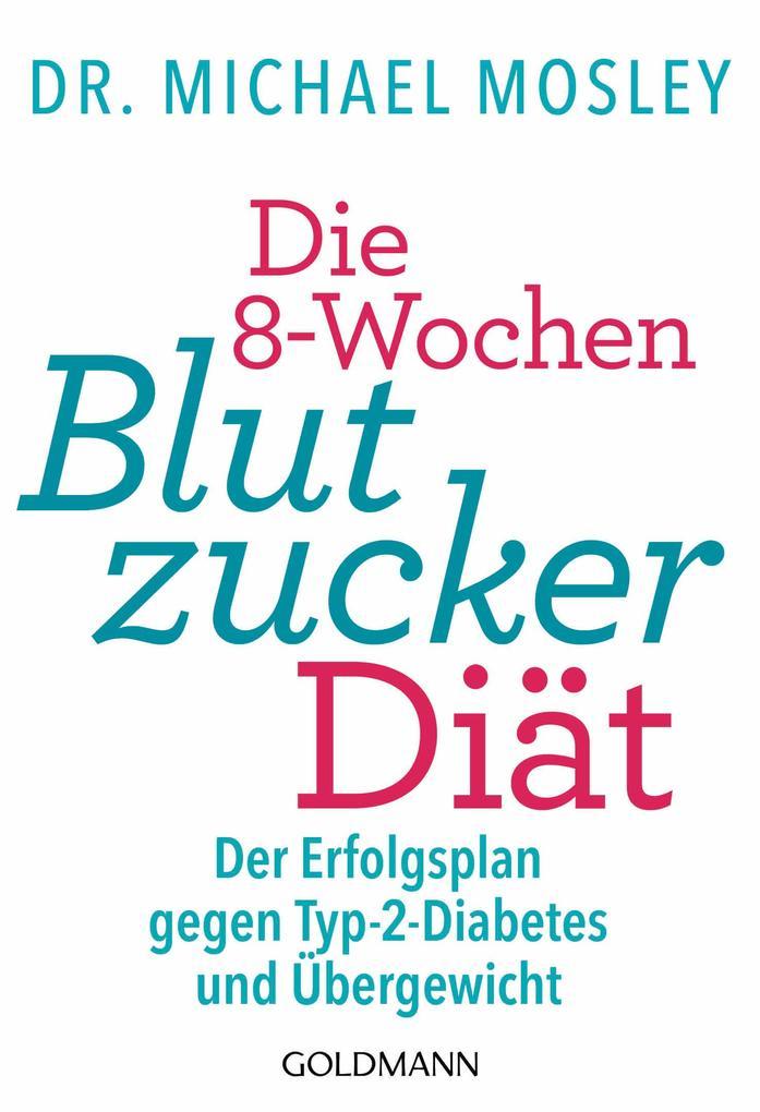Die 8-Wochen-Blutzucker-Diät als eBook