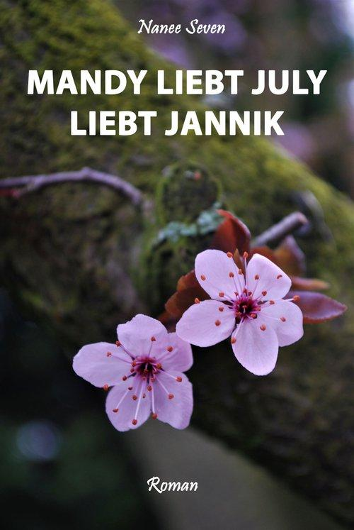 Mandy liebt July liebt Jannik als eBook