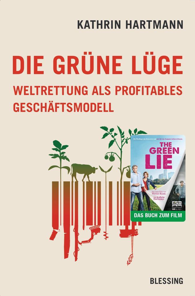 Die grüne Lüge als Buch von Kathrin Hartmann