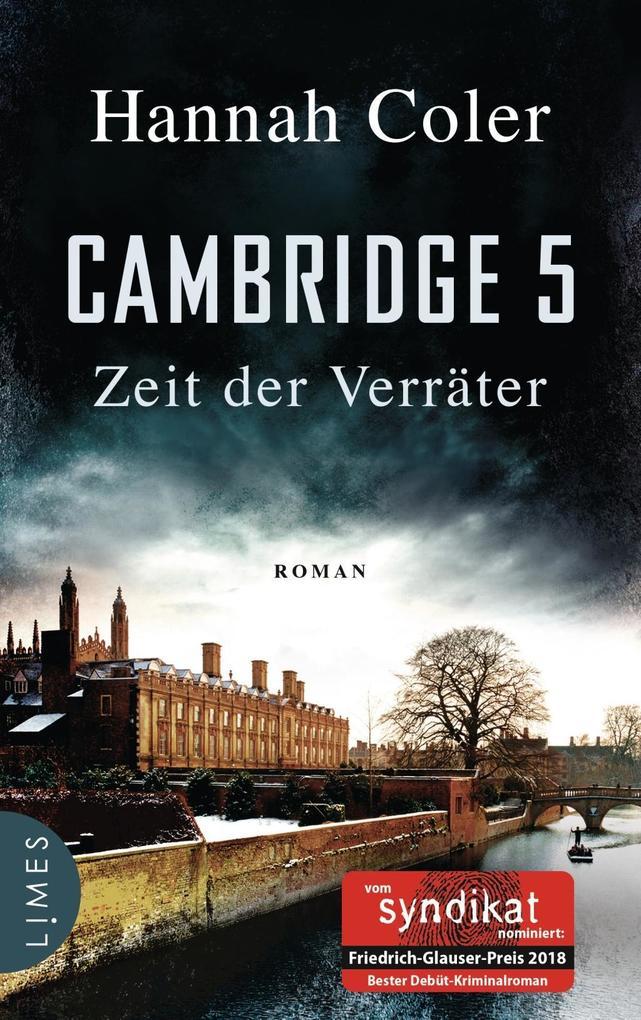 Cambridge 5 - Zeit der Verräter als Buch von Hannah Coler
