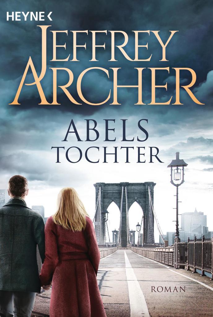 Abels Tochter als Taschenbuch von Jeffrey Archer
