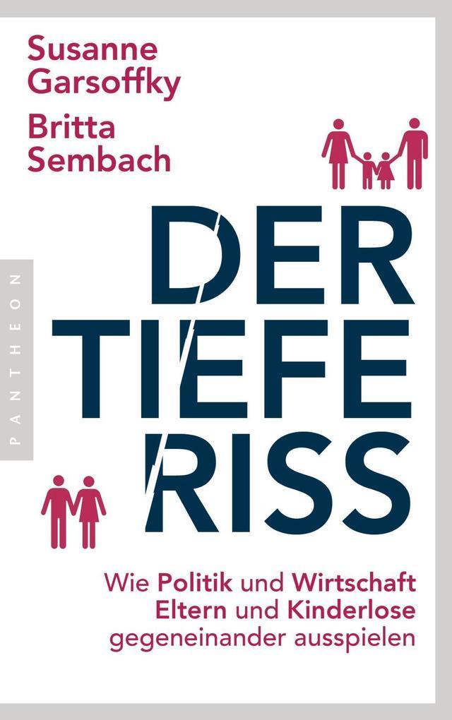 Der tiefe Riss als Buch von Susanne Garsoffky, Britta Sembach