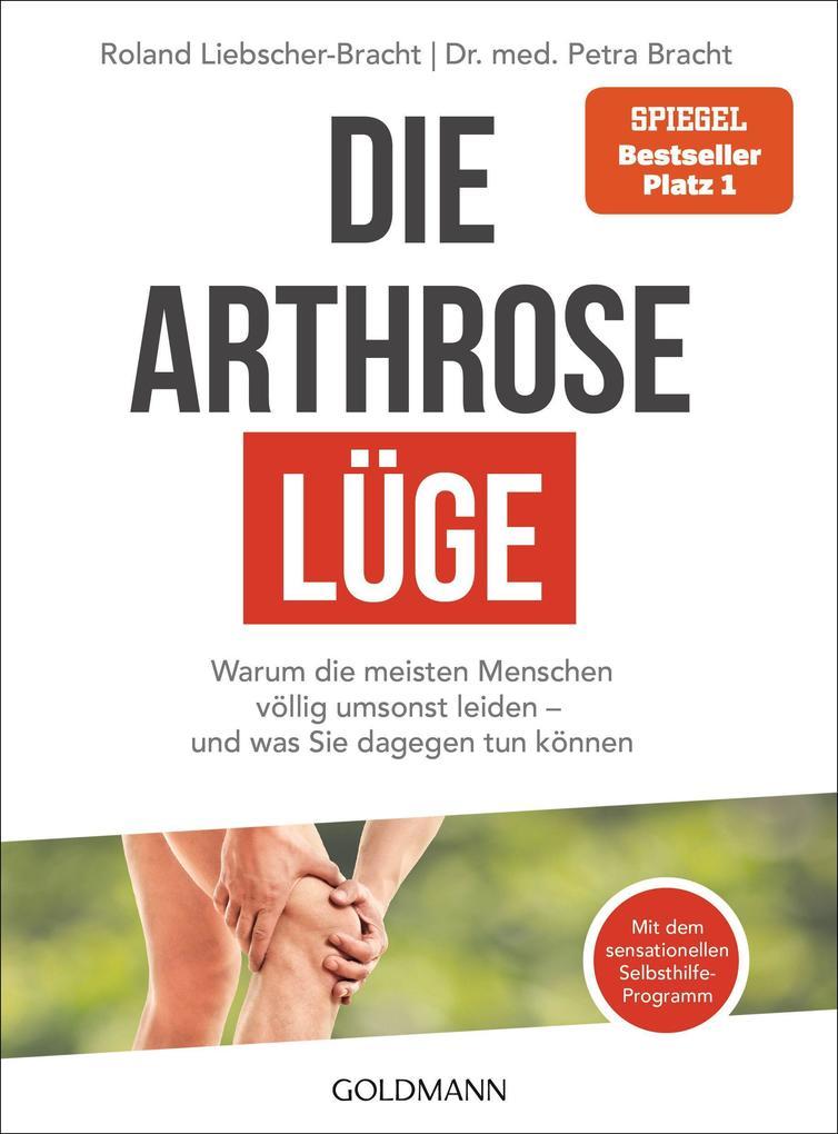 Die Arthrose-Lüge als Taschenbuch von Petra Bracht, Roland Liebscher-Bracht