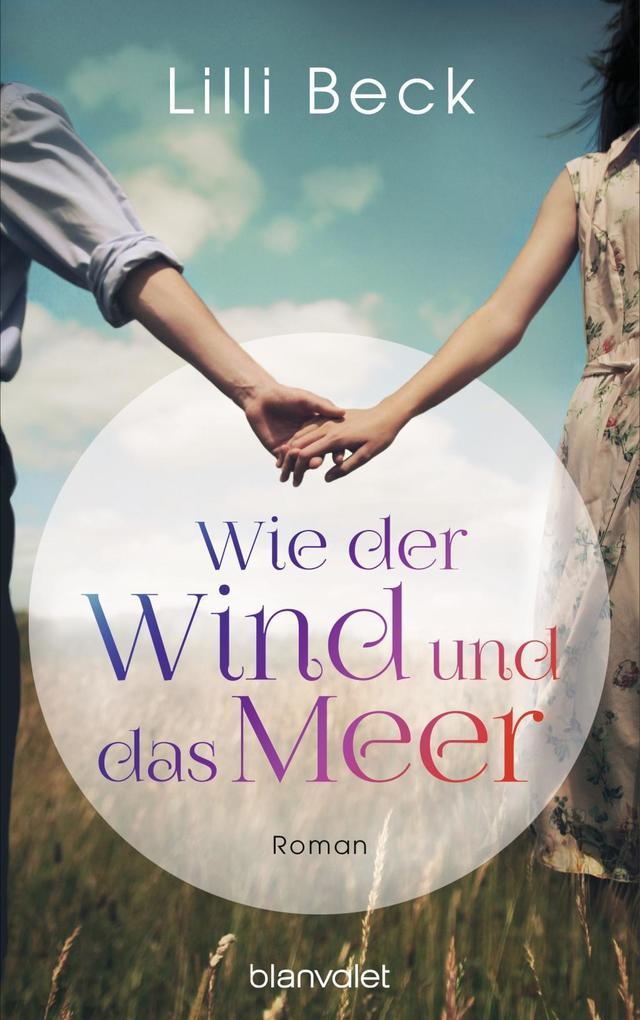 Wie der Wind und das Meer als Buch von Lilli Beck
