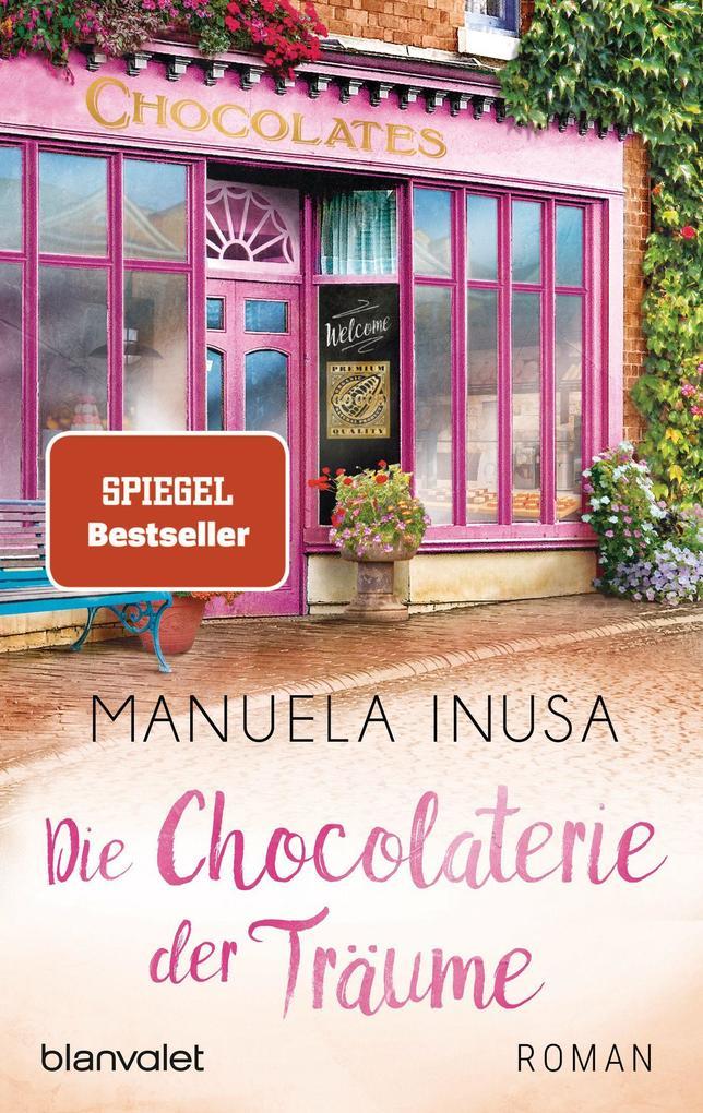 Die Chocolaterie der Träume als Taschenbuch von Manuela Inusa
