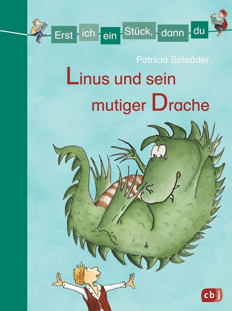 Erst ich ein Stück, dann du - Linus und sein mutiger Drache als Buch