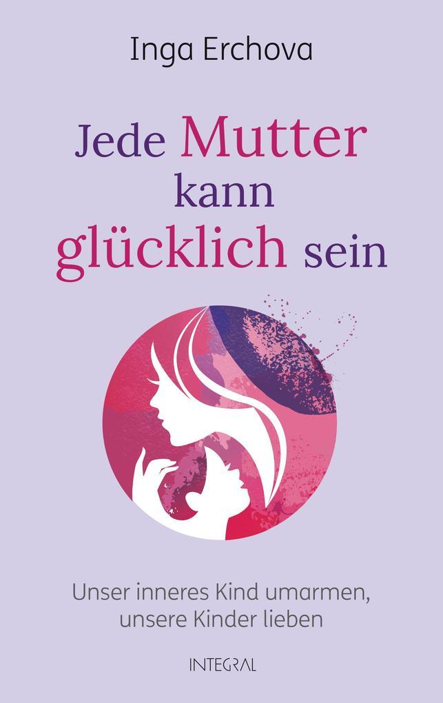 Jede Mutter kann glücklich sein als Buch