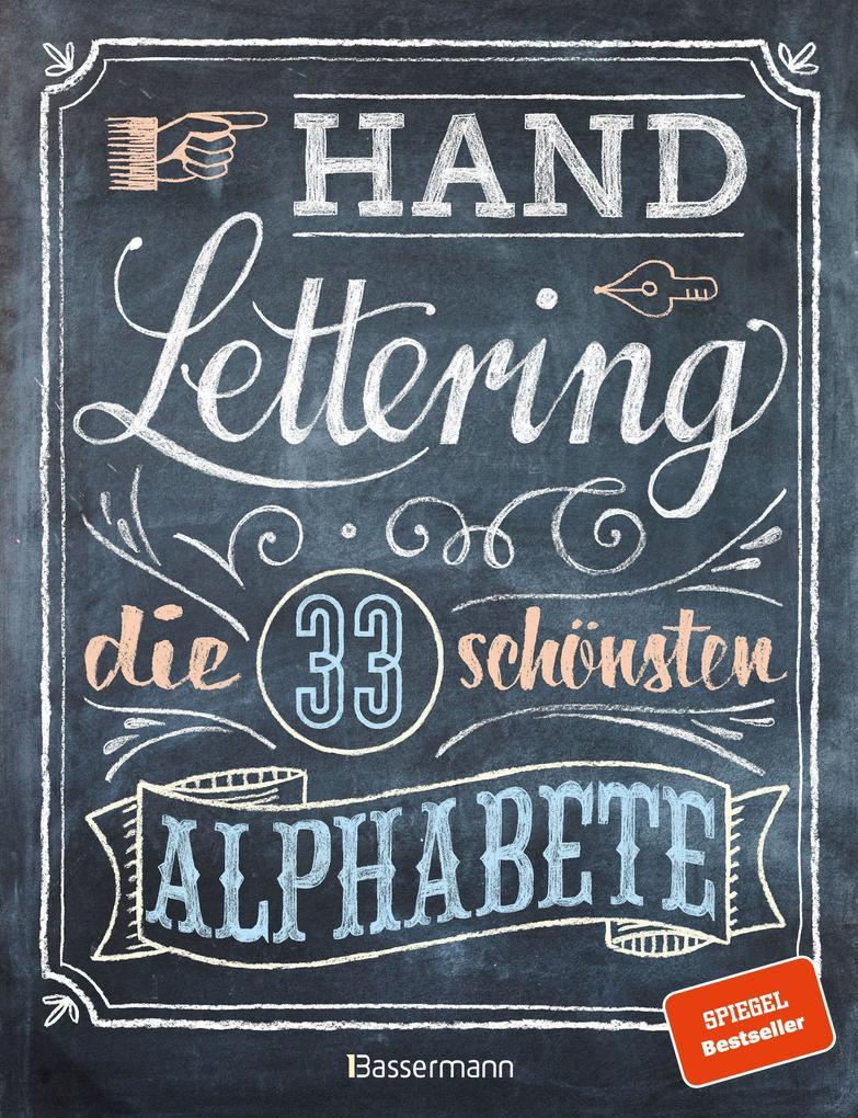 Handlettering. Die 33 schönsten Alphabete mit Rahmen, Ornamenten und Bordüren als Buch
