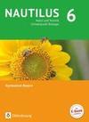 Nautilus - Ausgabe B für Gymnasien in Bayern 6. Jahrgangsstufe - Natur und Technik - Schwerpunkt Biologie