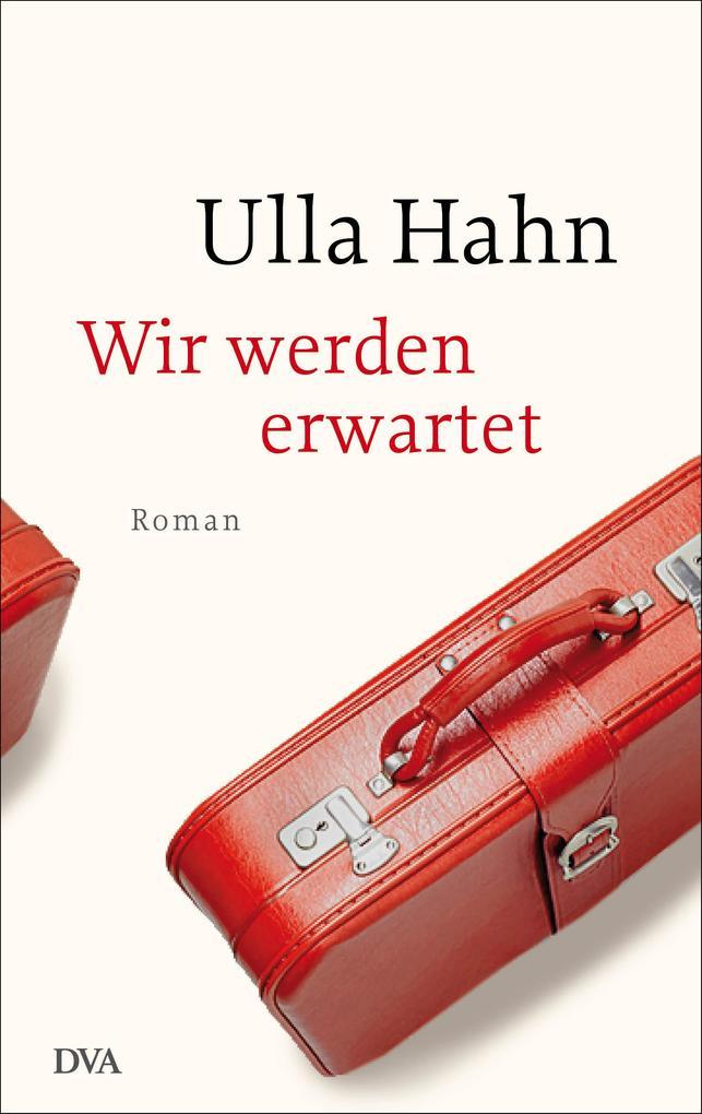 Wir werden erwartet als Buch von Ulla Hahn