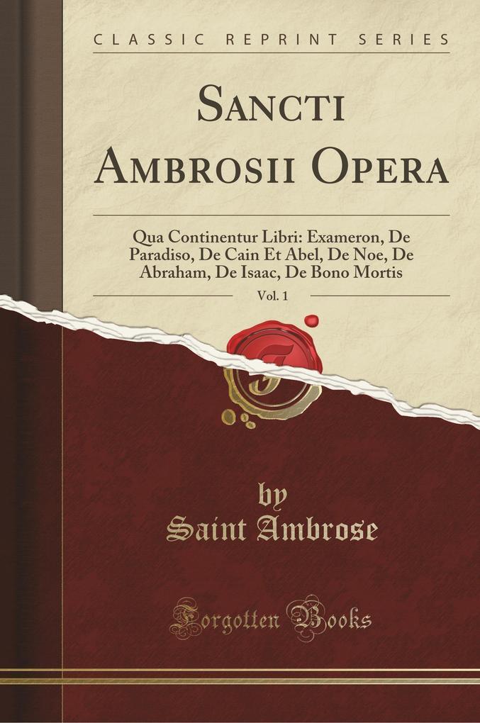 Sancti Ambrosii Opera, Vol. 1