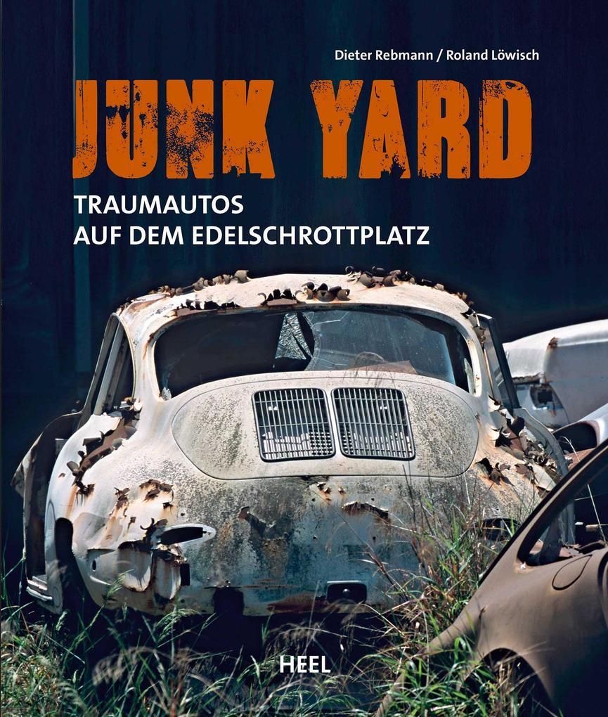 Junk Yard als Buch von Dieter Rebmann, Roland Löwisch