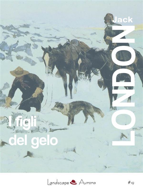 I figli del gelo als eBook von Jack London