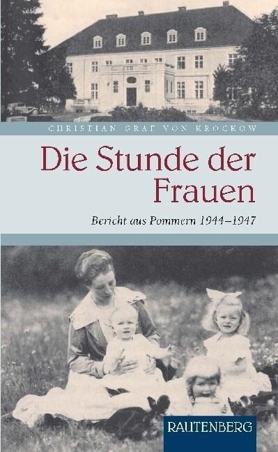 Die Stunde der Frauen als Buch von Christian Graf von Krockow