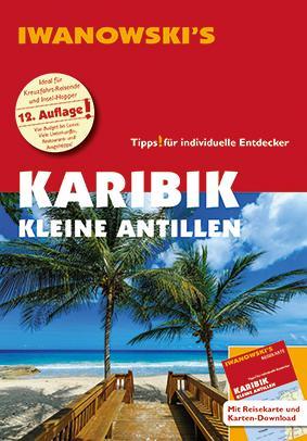 Karibik Kleine Antillen - Reiseführer von Iwanowski als Buch