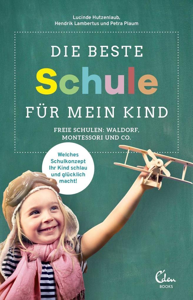 Die beste Schule für mein Kind als Buch