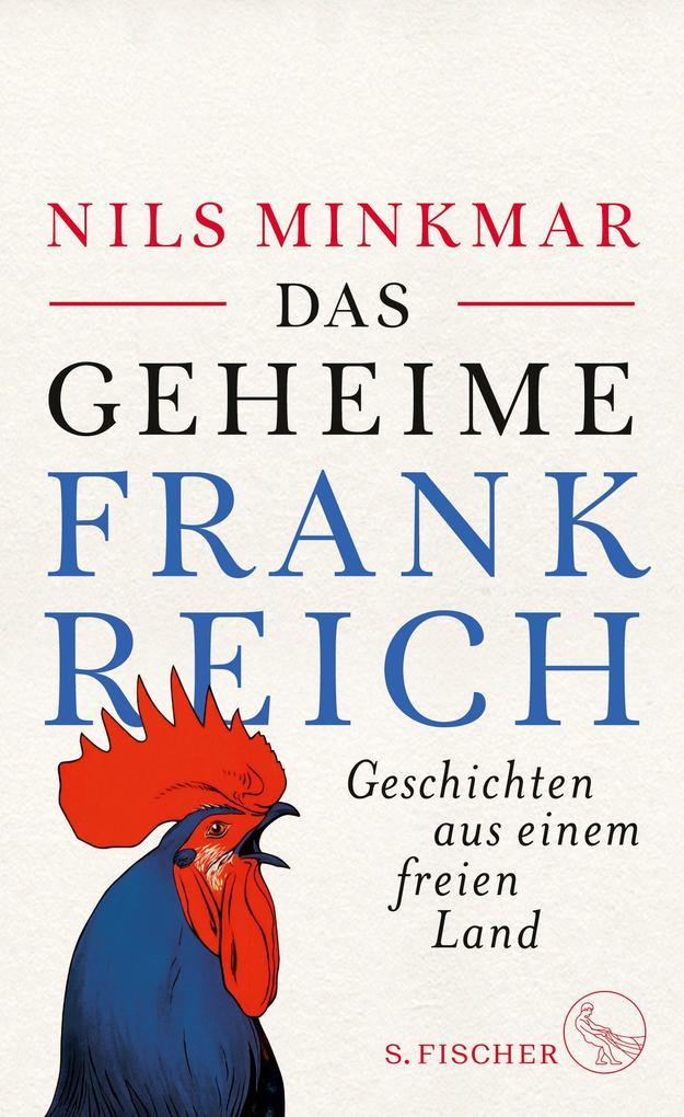 Das geheime Frankreich als Buch von Nils Minkmar